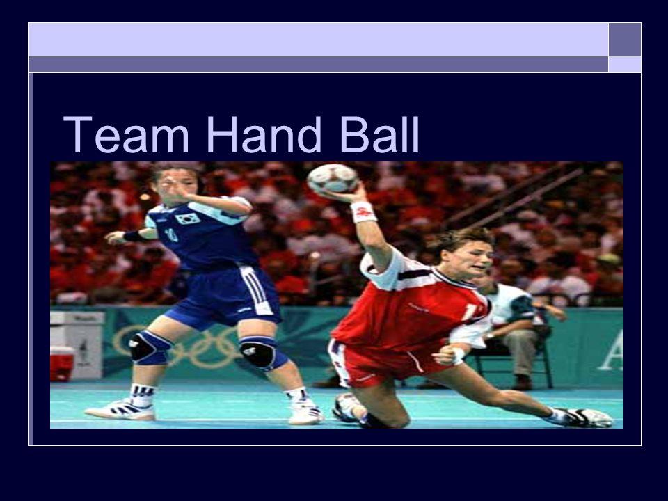 Work Cited  Information: http://edweb6.educ.msu.edu/kin866/Sports/spteamhand ball.htm http://www.belleville.k12.wi.us/bhs/physed/studyg/team handball.html http://en.wikipedia.org/wiki/Team_handball  Pictures: http://en.wikipedia.org/wiki/Image:Quadra-hand.png library.thinkquest.org/27480/handball.htm