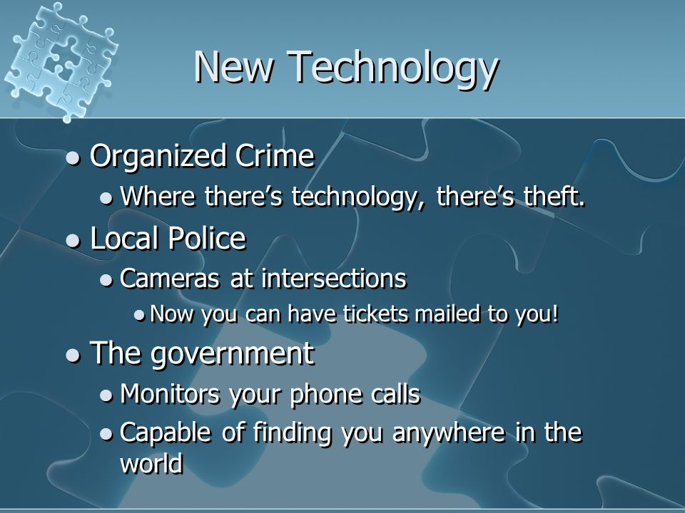 New Technology Organized Crime Where there's technology, there's theft.