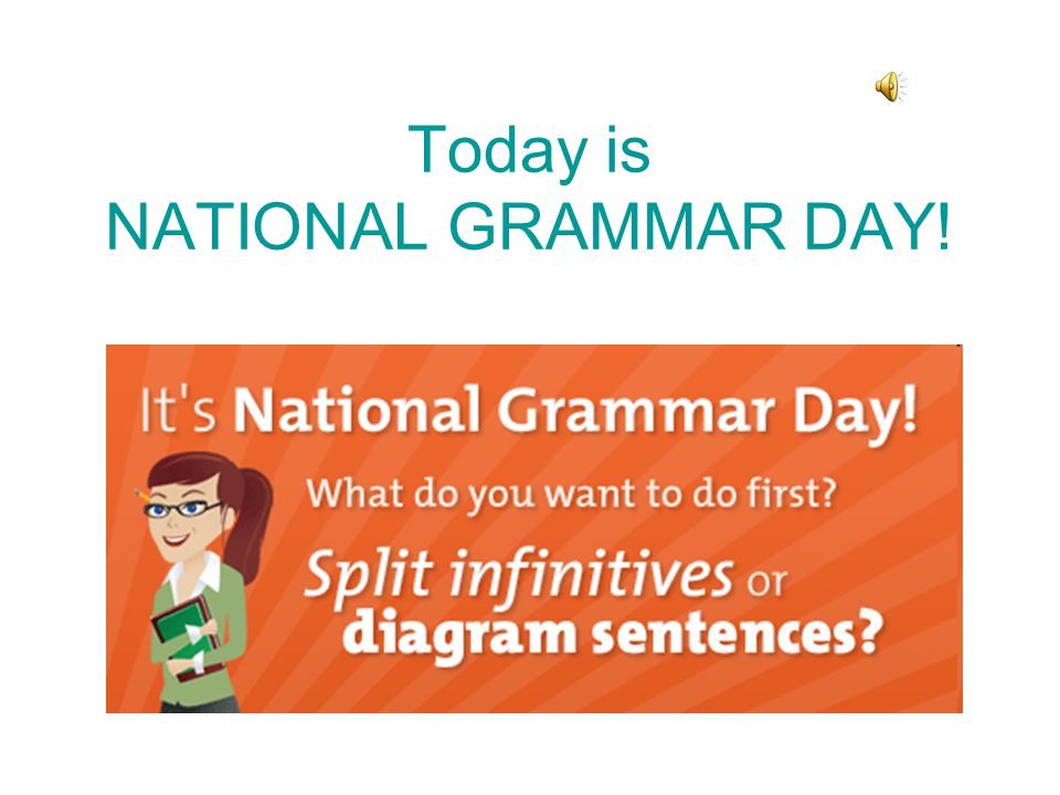 Today is NATIONAL GRAMMAR DAY!