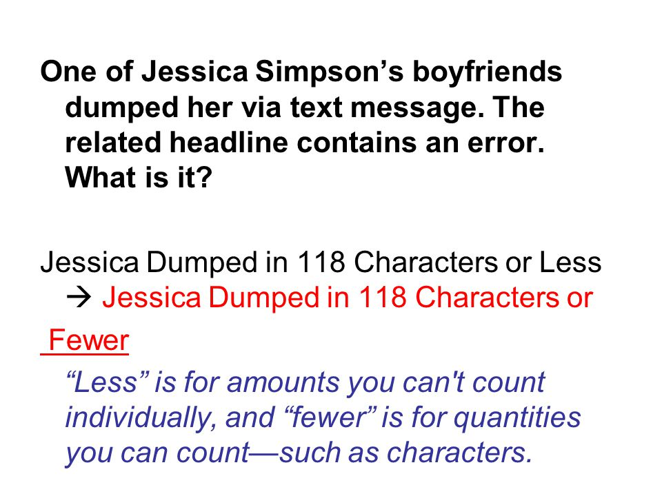One of Jessica Simpson's boyfriends dumped her via text message.