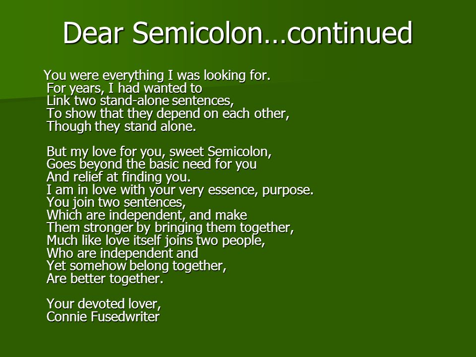Dear Semicolon…continued You were everything I was looking for.