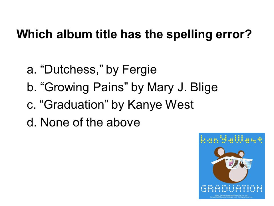 Which album title has the spelling error.a. Dutchess, by Fergie b.