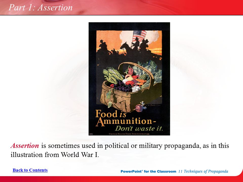 Part 1: Assertion Assertion is sometimes used in political or military propaganda, as in this illustration from World War I. Back to Contents