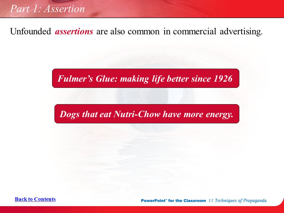 Part 1: Assertion Unfounded assertions are also common in commercial advertising. Back to Contents Fulmer's Glue: making life better since 1926Dogs th