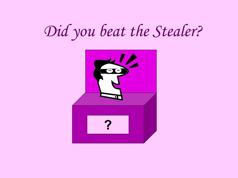 Did you beat the Stealer? ?