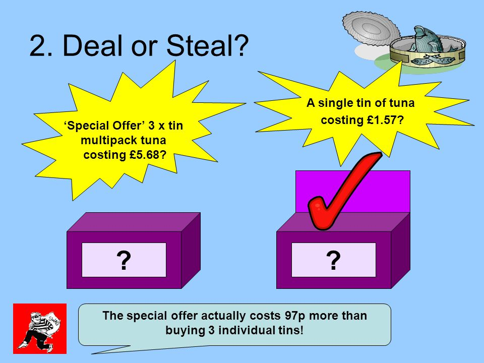 2. Deal or Steal. . The special offer actually costs 97p more than buying 3 individual tins.