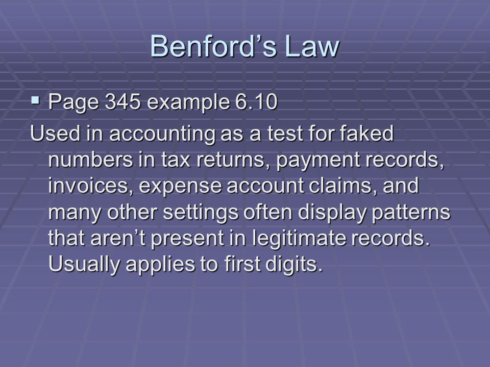 Benford's Law  Page 345 example 6.10 Used in accounting as a test for faked numbers in tax returns, payment records, invoices, expense account claims