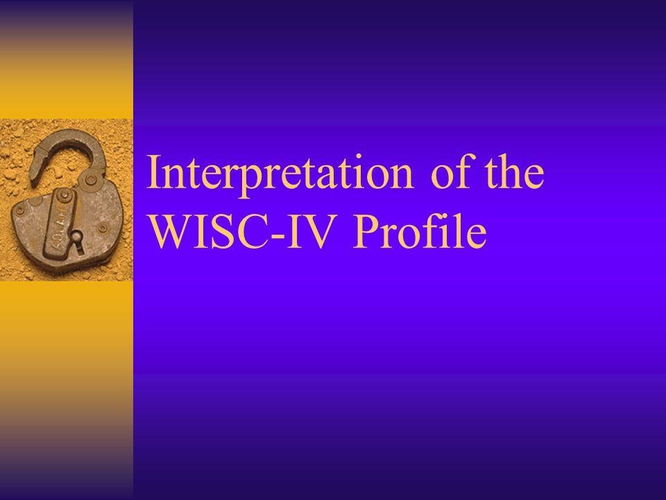 Interpretation of the WISC-IV Profile