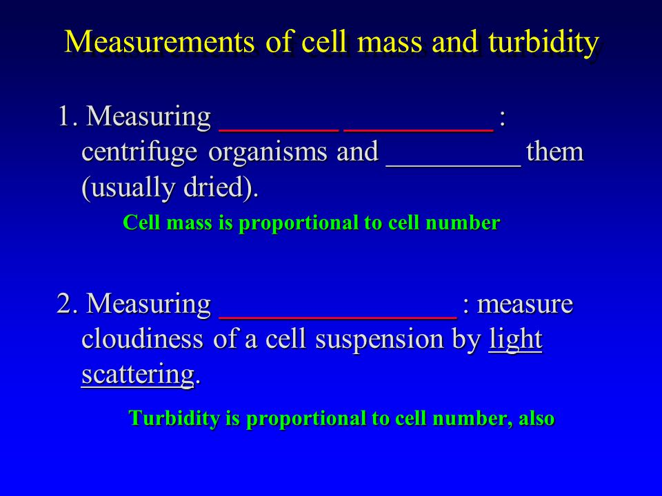 Measurements of cell mass and turbidity 1.