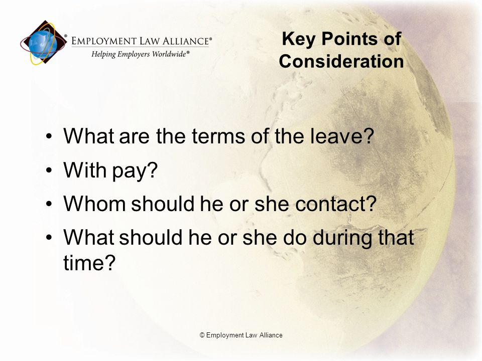 Key Points of Consideration What are the terms of the leave.