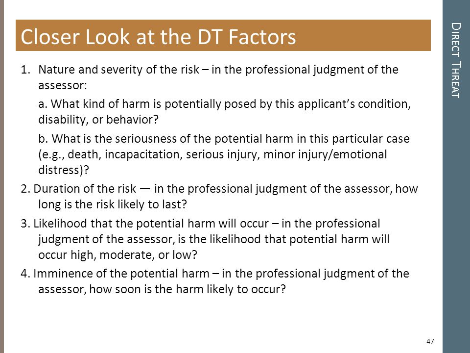 1. Nature and severity of the risk – in the professional judgment of the assessor: a.
