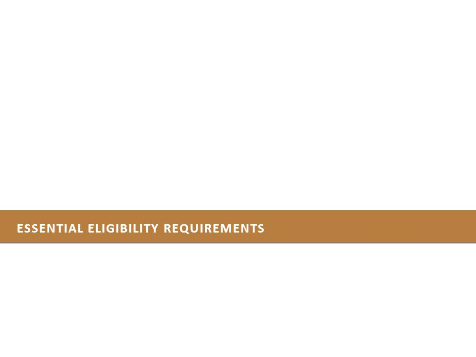ESSENTIAL ELIGIBILITY REQUIREMENTS