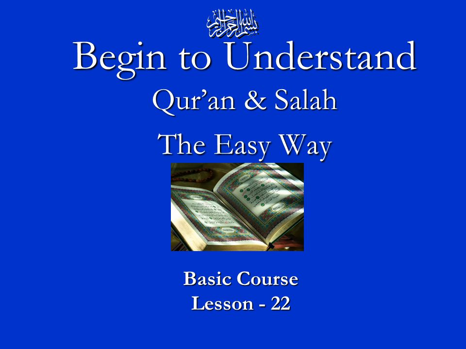 Begin to Understand Qur'an & Salah The Easy Way Basic Course Lesson - 22