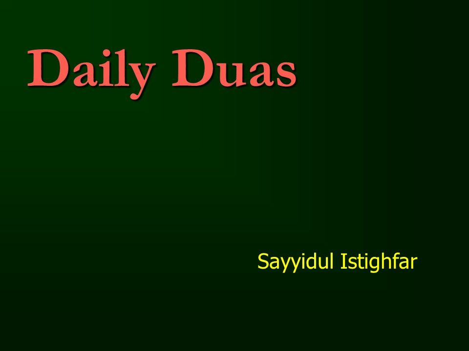 Daily Duas Sayyidul Istighfar
