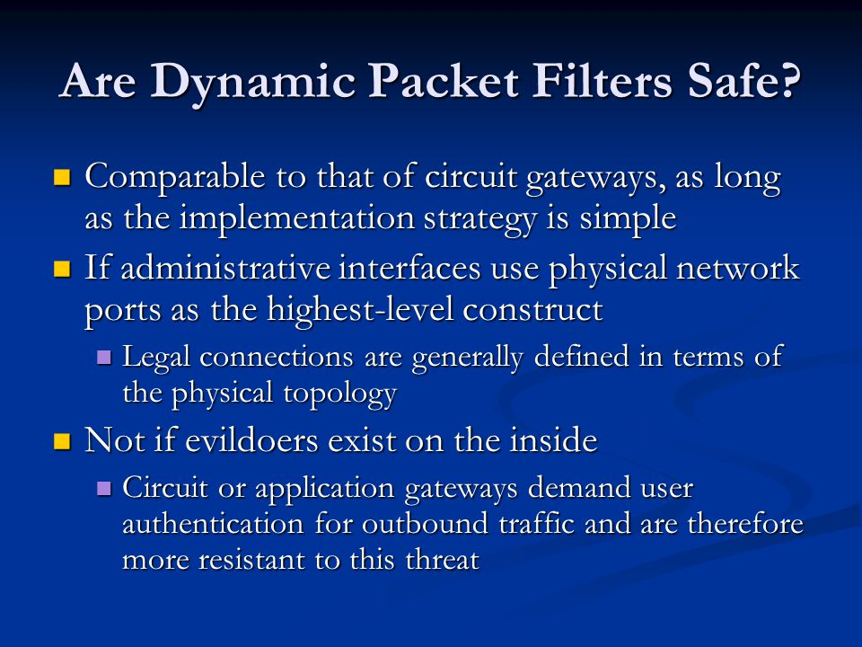 Are Dynamic Packet Filters Safe.