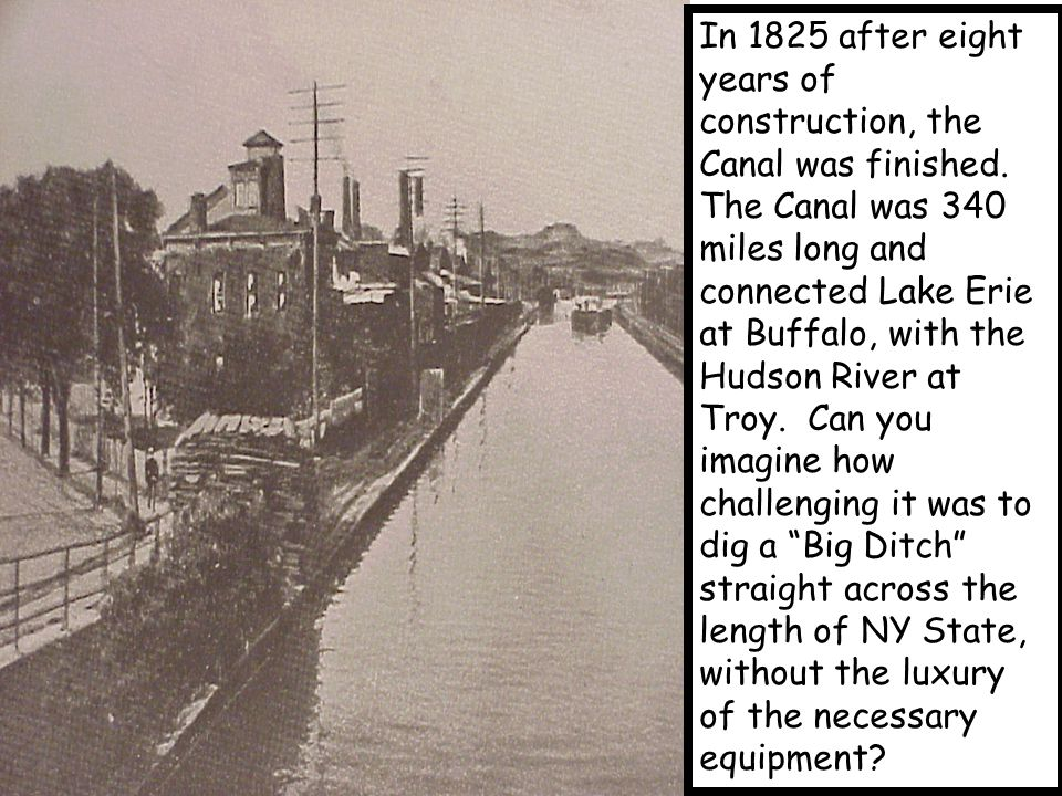 The opening of the canal was a symbol of progress for NY State as a whole.