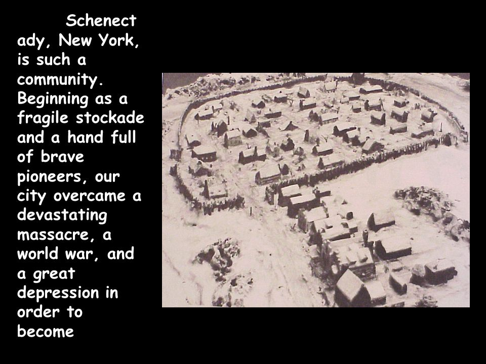 The early settlers of Schenectady being true to the spirit of their ancestors, founded and maintained with great pride the institutions of religion and education.