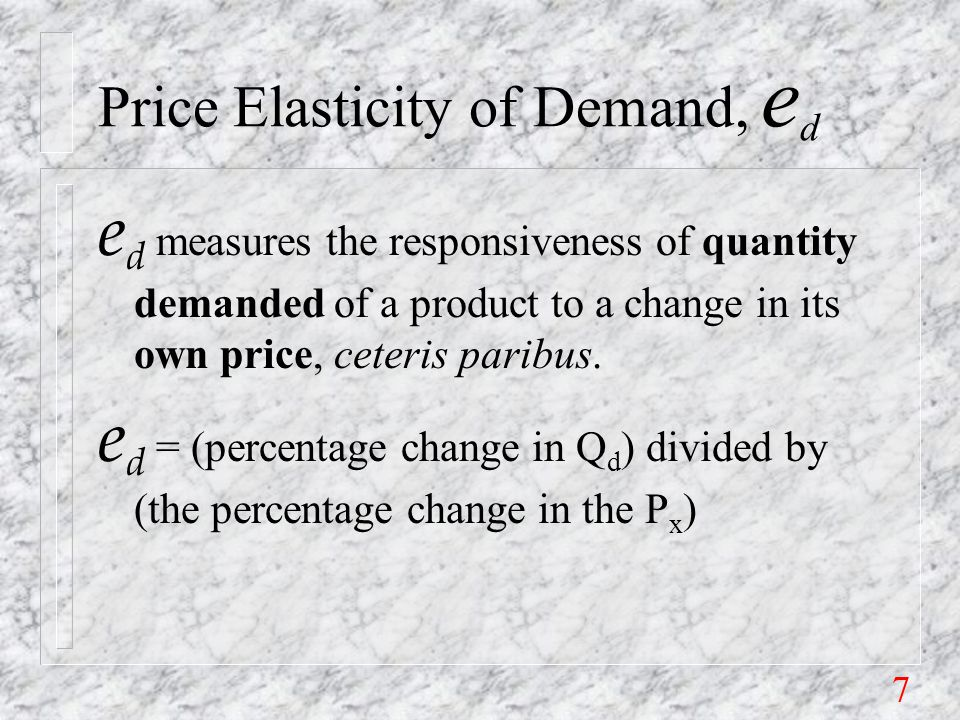 8 Example n Assume that the price of crude oil has increased by 100%, and that the quantity demanded has fallen by 10% e d = -10% / 100% = -0.1 n For every 1% increase in price, the quantity demanded fell by 0.1%