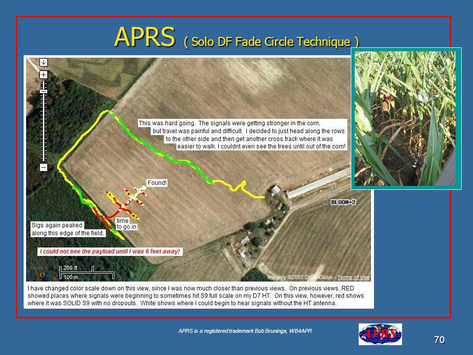 APRS is a registered trademark Bob Bruninga, WB4APR 70 APRS ( Solo DF Fade Circle Technique )