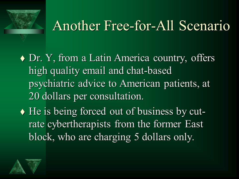 Another Free-for-All Scenario t Dr.