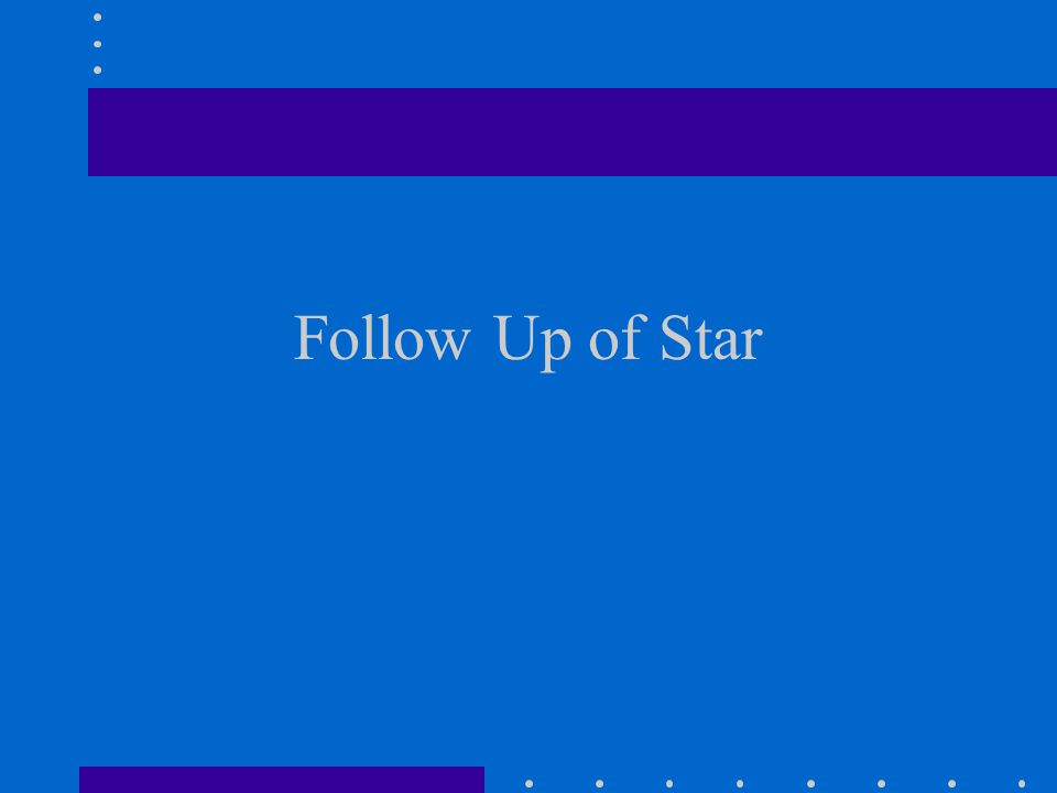 Follow Up of Star