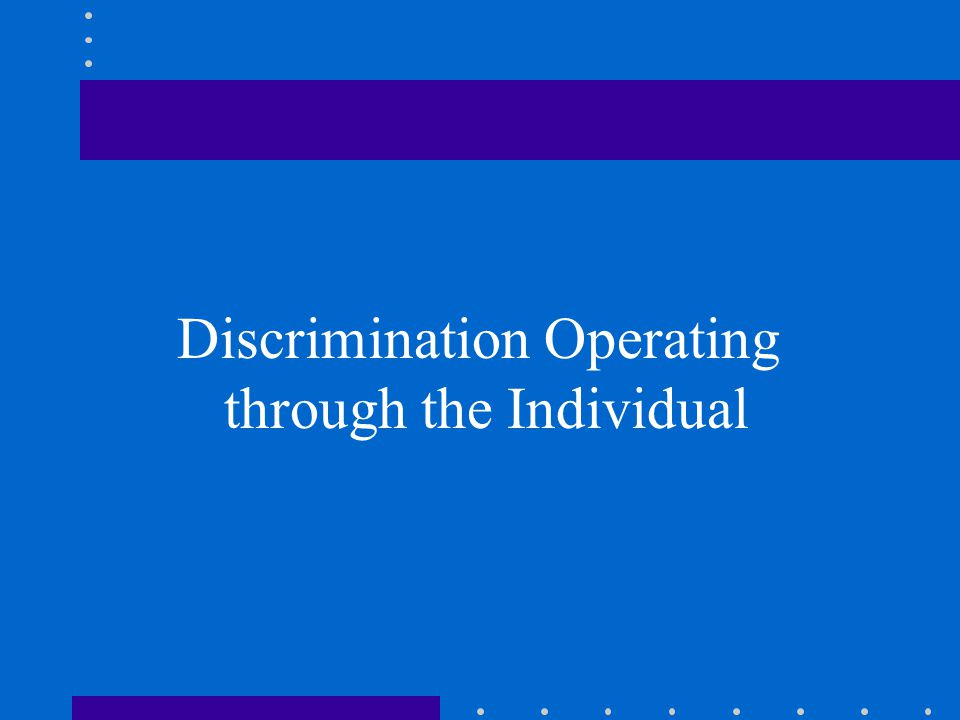 Discrimination Operating through the Individual