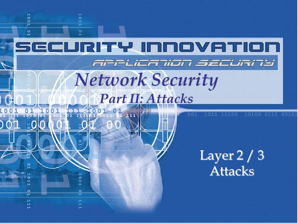 SECURITY INNOVATION ©2003 CAM Overflow I Theoretical attack made available to all….Theoretical attack made available to all….