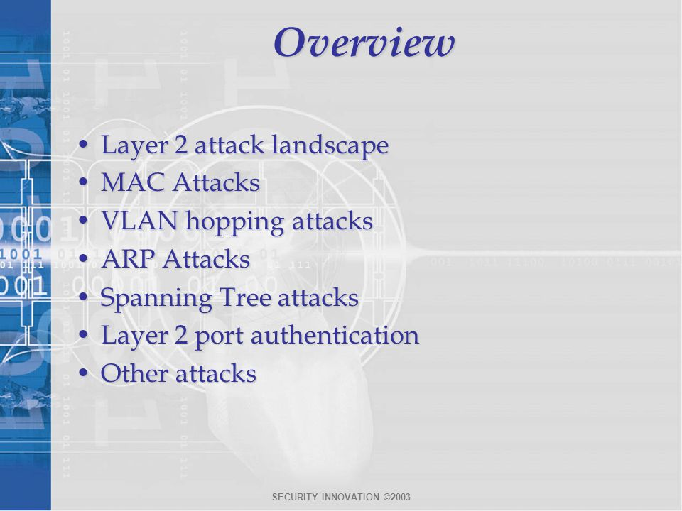 SECURITY INNOVATION ©2003 Hacking Routers Example Exploits: HTTP Authentication VulnerabilityHTTP Authentication Vulnerability –using a URL of http://router.address/level/$NUMBER/exec/....