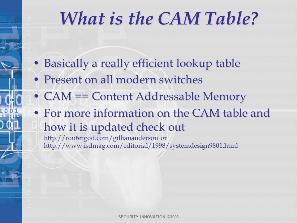 SECURITY INNOVATION ©2003 What is the CAM Table.