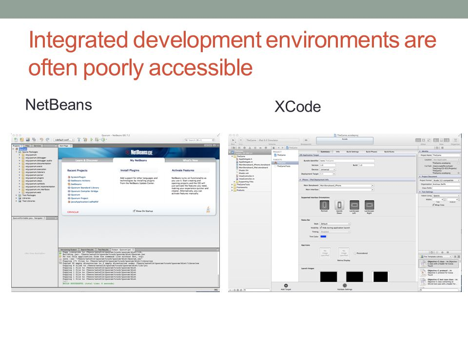 Integrated development environments are often poorly accessible NetBeans XCode