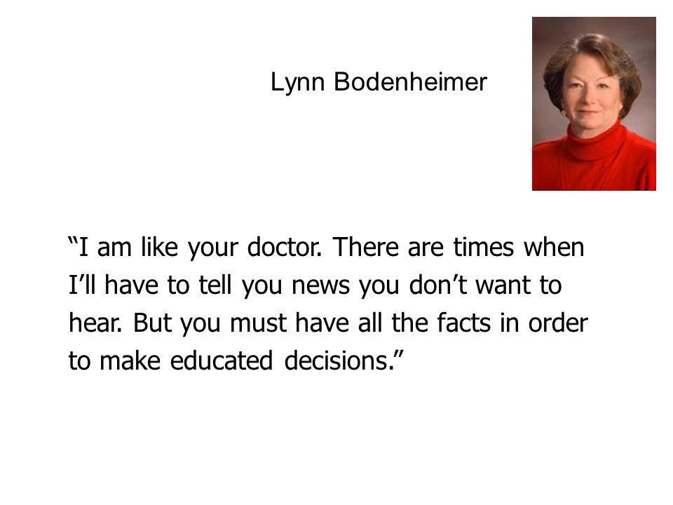 Lynn Bodenheimer I am like your doctor.