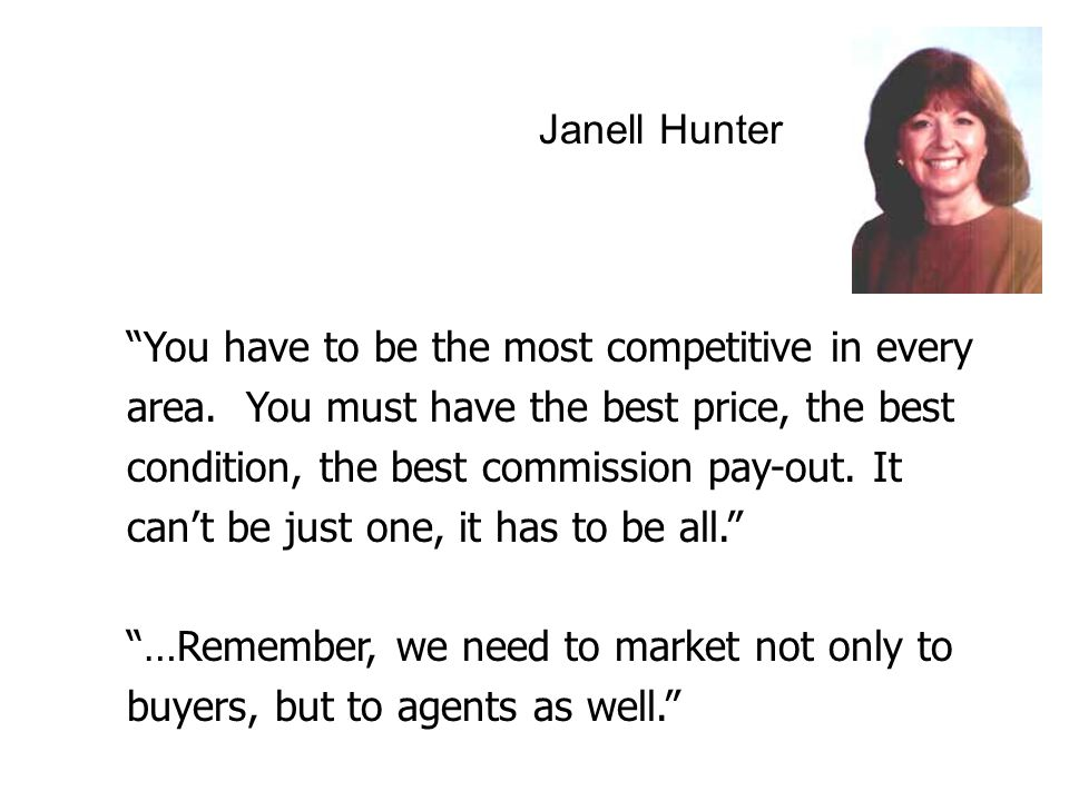 Janell Hunter You have to be the most competitive in every area.