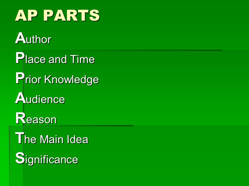 What to Do Now…  AP PARTS your documents.Determine if they are useful to answer the prompt.