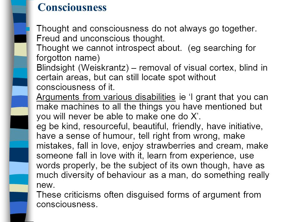 Consciousness n Thought and consciousness do not always go together.
