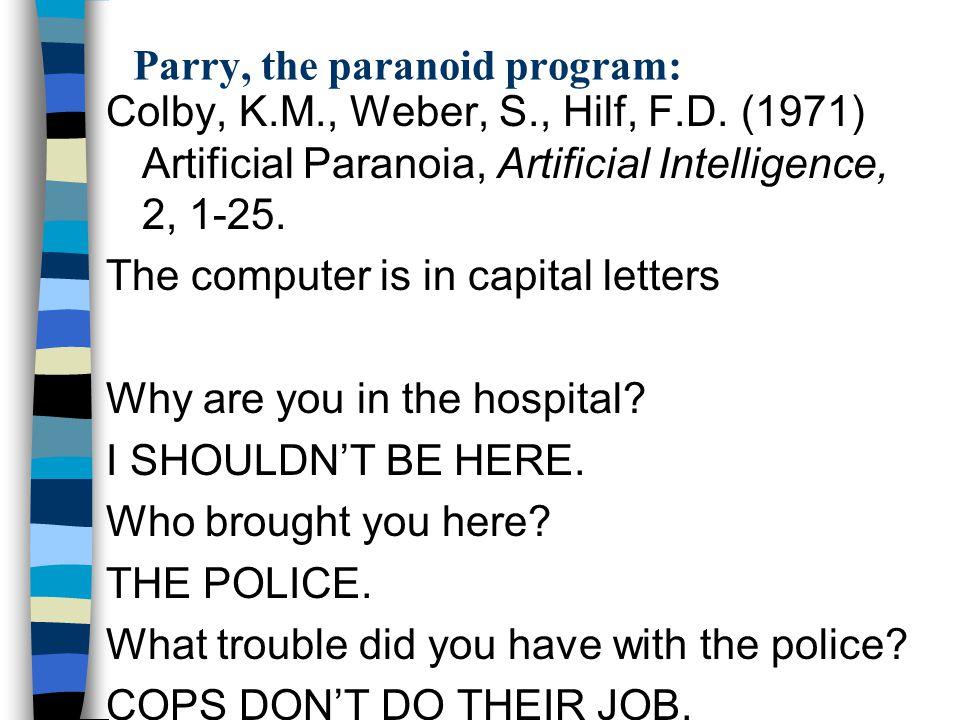 Parry, the paranoid program: Colby, K.M., Weber, S., Hilf, F.D.