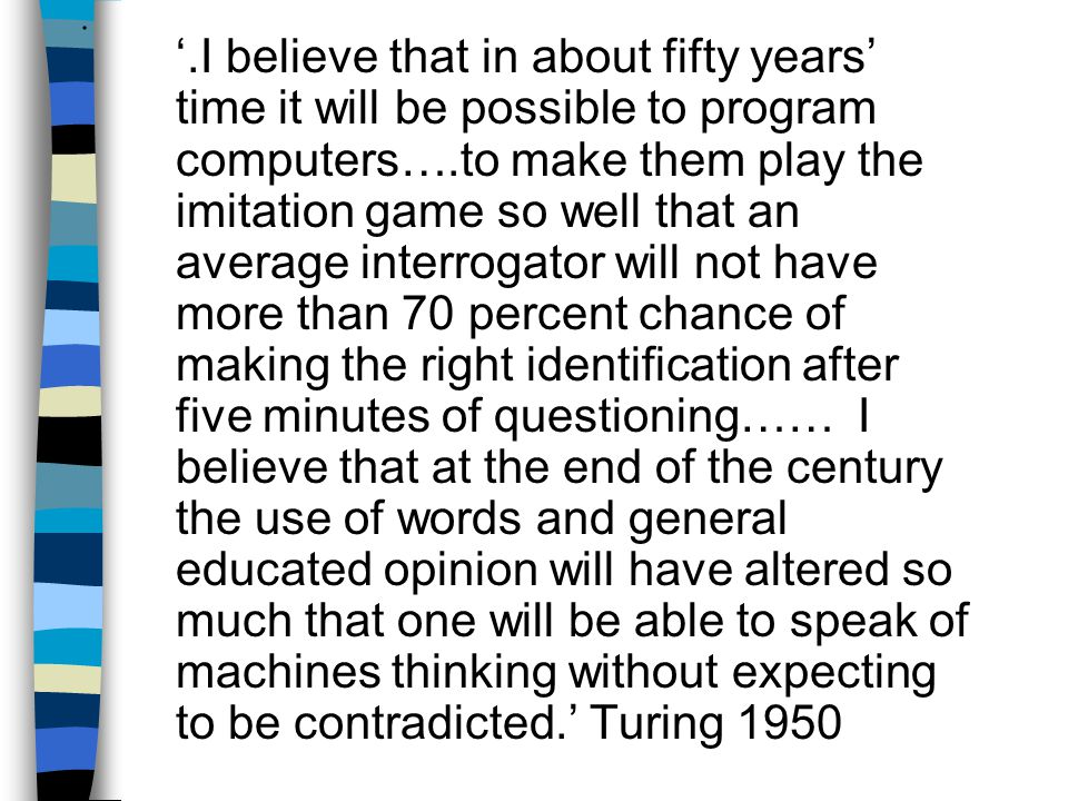 n Other objections n Copeland (1993) [see 'Artificial Intelligence: a philosophical introduction'] discusses 4 further objections to Turing Test.