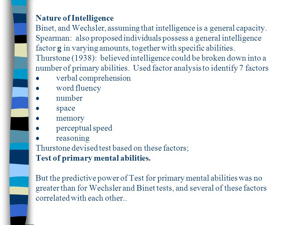 Nature of Intelligence Binet, and Wechsler, assuming that intelligence is a general capacity.