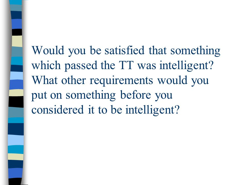 n Turing considered, and dismissed, possible objections to the idea that computers can think.