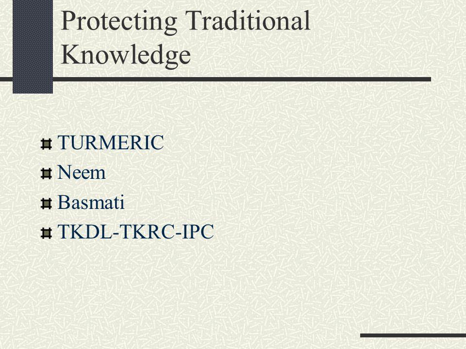 Protecting Traditional Knowledge TURMERIC Neem Basmati TKDL-TKRC-IPC