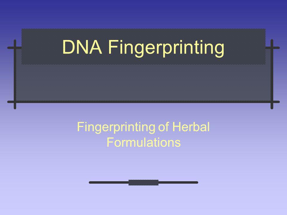 DNA Fingerprinting Fingerprinting of Herbal Formulations