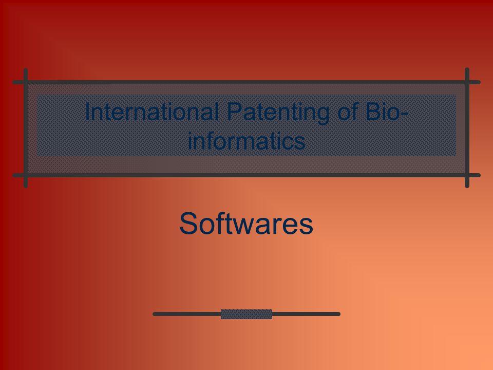 International Patenting of Bio- informatics Softwares