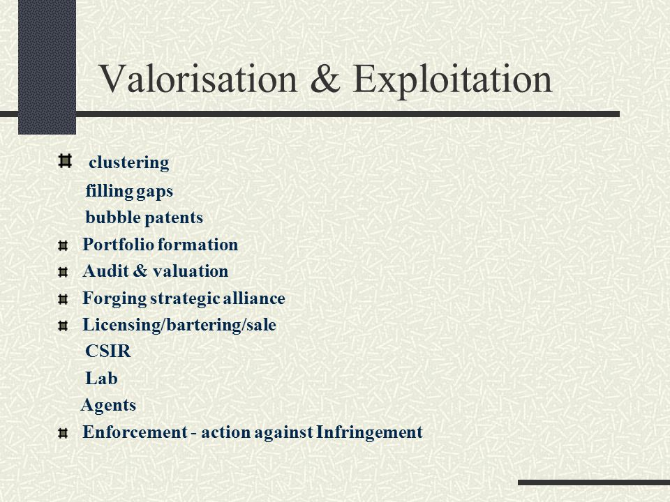 Valorisation & Exploitation clustering filling gaps bubble patents Portfolio formation Audit & valuation Forging strategic alliance Licensing/barterin
