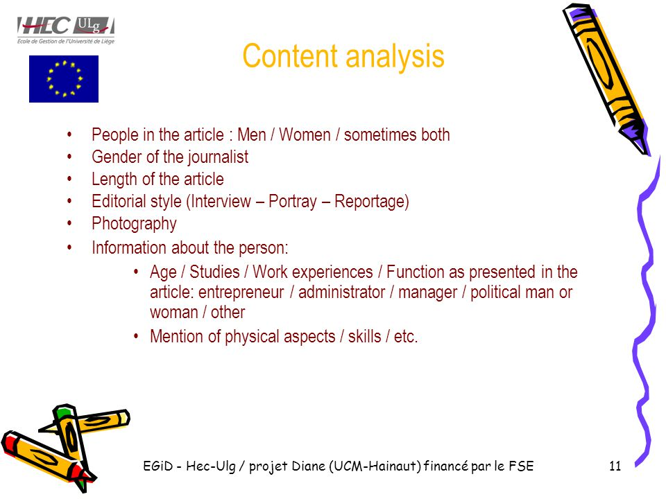 EGiD - Hec-Ulg / projet Diane (UCM-Hainaut) financé par le FSE11 Content analysis People in the article : Men / Women / sometimes both Gender of the j