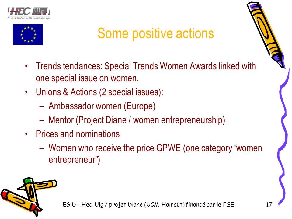 Some positive actions Trends tendances: Special Trends Women Awards linked with one special issue on women. Unions & Actions (2 special issues): –Amba