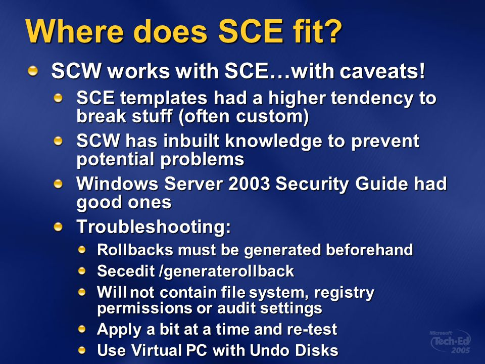 Where does SCE fit. SCW works with SCE…with caveats.