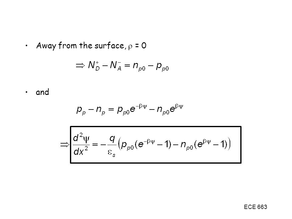 ECE 663 Away from the surface,  = 0 and