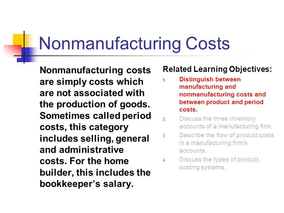 Nonmanufacturing Costs Nonmanufacturing costs are simply costs which are not associated with the production of goods. Sometimes called period costs, t