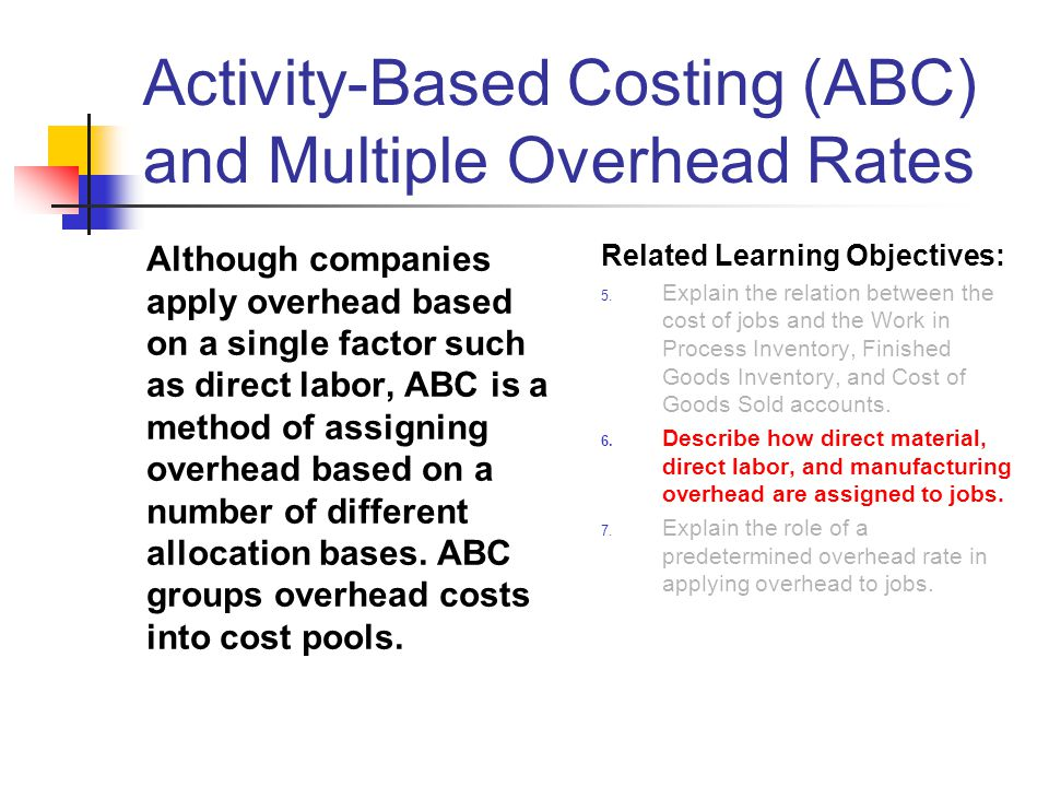 Activity-Based Costing (ABC) and Multiple Overhead Rates Although companies apply overhead based on a single factor such as direct labor, ABC is a met