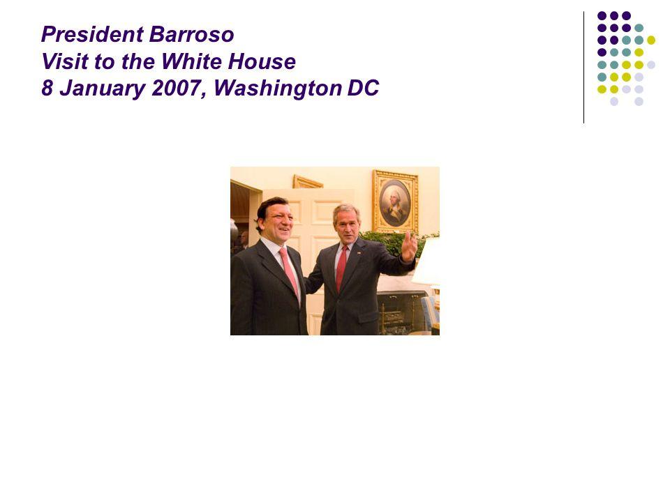 President Barroso Visit to the White House 8 January 2007, Washington DC