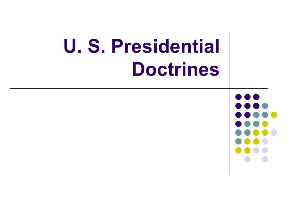 U. S. Presidential Doctrines